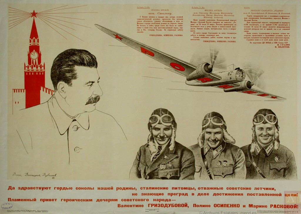 ¡Vivan los orgullosos halcones de nuestra patria, los discípulos de Stalin, intrépidos pilotos soviéticos que no conocen obstáculos en la obra de llegar a los objetivos fijados!